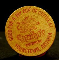 "Image of Sun City General - Sambo's restaurant coffee token:  ""Good for a 10 cent  cup of coffee at Sambo's anywhere  Youngtown, Arizona"" and ""What this country needs is a good 10 cent cup of coffee--Sambo's has it.""   Photo by Bob McColley."