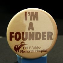 """Image of Sun City West General - Pin saying """"I'm a Founder Del E Webb Memorial Hospital.""""  Photo by Bob McColley."""