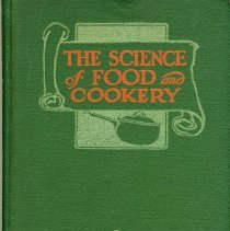Image of Del Webb - The Science of Food & Cookery by H.S. Anderson a dietitian, copyright date of 1921.  This book was given to newlyweds Mr. & Mrs. Del E. Webb, by his parents.  This book contains recipes and discusses the morality of food preparation.  The book is a gift from the R.H. foundation Collection on 9/19/09.  Photo by Judy Baerg.