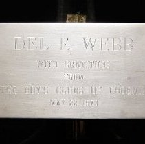 "Image of Del Webb - Plaque stating ""Del E Webb with gratitude from the Boys Club of Phoenix  May 22, 1973.""  The plaque is a loan from Marjorie Johnson, widow of RH Johnson, on November 9, 2009.  Photo by Bob McColley."