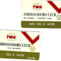 Image of Del Webb - TWA Ambassadors Club Life Member card for Del E. Webb Aug. 4, 1972 and courtesy card for Mrs. Del E. Webb.