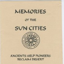 Image of Booklet - Sun Cities Area Historical Society pamphlet titled Ancients Help Pioneers Reclaim Desert produced by Albert B. Foster, date is unknown.  Pamphlet discusses land use in Arizona in the 1800's and prior.