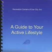 Image of Booklet - A Guide to Your Active Lifestyle Recreation Centers of Sun City, Inc. Pamphlet contains the rules and regulations of the Recreation Centers and various club information.