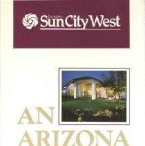 Image of Pamphlet - Sun City West marketing brochure by Del E. Webb Development Company.  Date of production is unknown.