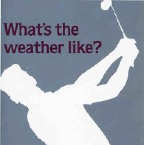 Image of Pamphlet - What's the Weather Like. Del Webb Advertising Brochure showing year round weather conditions in Sun City West.