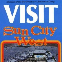 Image of Pamphlet - Visit Sun City West (1980). Brochure distributed by Del Webb Development Company describing the amenities of Sun City West along with an offer for a one or two week vacation stay.