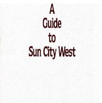 Image of Pamphlet - A Guide to Sun City West. Brochure with full page map and street guide of Sun City West.