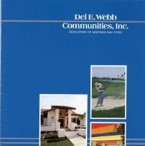 Image of Pamphlet - Pamphlet titled Del E. Webb Communities, Inc, Developers of Arizona's Sun Cities dated 1986. Black and white and color photos of Sun City and Sun City West.