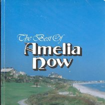 Image of Best of Amelia Now (The): a collection of articles from the quarterly magazine of Amelia Island, Florida, published 1975-1990 - Book