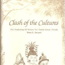 Image of Clash of  the cultures: the awakening of history for Amelia Island, Florida  - Book