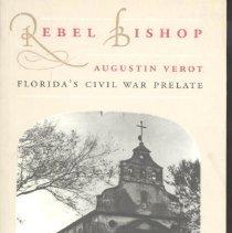 Image of Rebel bishop: Augustin Verot, Florida's Civil War prelate - Book