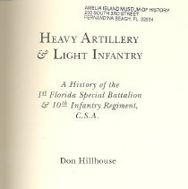 Image of Heavy Artillery and Light Infantry: A History of the 1st Florida Special Battalion and 10th Infantry Regiment, C.S.A. - Book