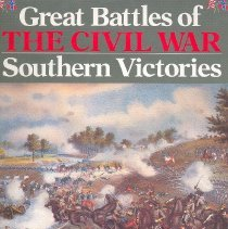 Image of Great Battles of the Civil War:  Southern Victories - Book