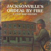 Image of Jacksonville's Ordeal By Fire - Book