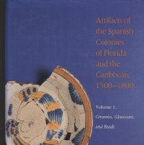 Image of Artifacts of the Spanish colonies of Florida and the Caribbean, 1500-1800 Vol. 1: Ceramics, glassware, and beads - Book
