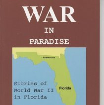 Image of War in Paradise;  Stories of World War II in Florida - Book