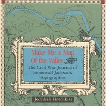 Image of Make Me A Map of the Valley: The Civil War Journal of Stonewall Jackson's Topographer - Book