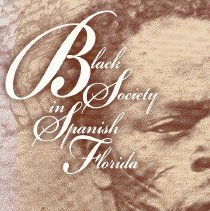 Image of Black Society in Spanish Florida - Book