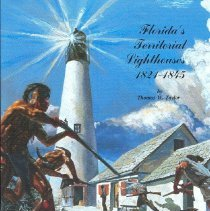Image of Florida's Territorial Lighthouses: 1821-1845: A Legacy of Concern for the Mariner - Book