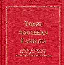 Image of Three Southern Families: A history of connecting Hardee, Jones and Davis Families of Coastal North Carolina - Book