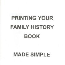 Image of Printing Your Family History Book Made Simple - Pamphlet