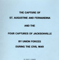 Image of The capture of St. Augustine and Fernandina and the four captures of Jacksonville by Union forces during the Civil War - Book
