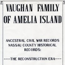 Image of Vaughan family of Amelia Island: ancestral Civil War records/Nassau County Historical Records: The Reconstruction era - Book