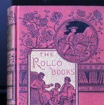 Image of The Rollo Books: Rollo at work: The way to be industrious; and Rollo at play: Safe Amusements. Volumes 3 and 4 - Book
