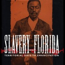 Image of Slavery in Florida: Territorial Days to Emancipation