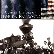 Image of A short history of Florida Railroads - Book