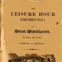 Image of The leisure hour improved; or moral miscellanies, in prose and verse, original and selected - Book