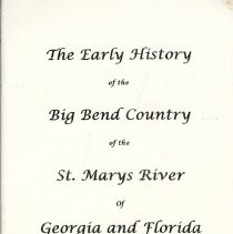 Image of The early history of the Big Bend Country of the St. Marys River of Georgia and Florida - Pamphlet