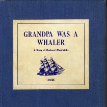 Image of Grandpa was a whaler: a story of Carteret Chadwicks - Book