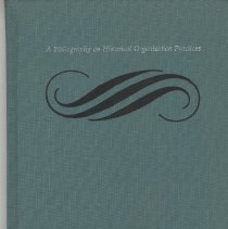 Image of A bibliography on historical organization practices.  Volume 2:  Care and conservation of collections - Book