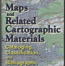 Image of Maps and Related Cartographic Materials: Cataloging, Classification, and Bibliographic Control - Book