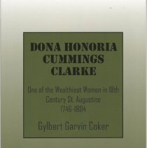 Image of Dona Honoria Cummings Clarke:  One of the wealthiest women in 18th century St. Augustine 1746-1804 - Book