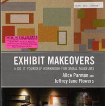 Image of Exhibit makeovers:  a do-it-yourself workbook for small museums - Book