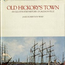 Image of Old Hickory's Town:  an illustrated history of Jacksonville - Book