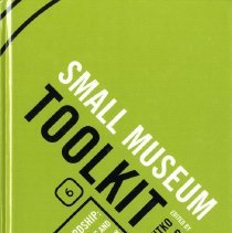 Image of Small Museum Toolkit, Book 6:  Stewarship: Collections and Historic Preservation - Book