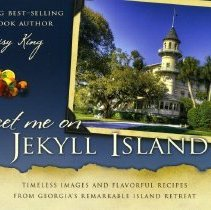 Image of Meet me on Jekyll Island:  Timeless images and flavorful recipes from Georgia's remarkable island retreat - Book