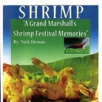 Image of Shrimp: A Grand Marshall's Shrimp Festival Memories - Manuscript