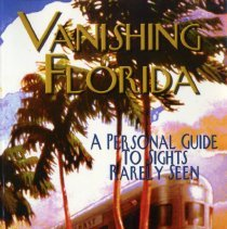 Image of Vanishing Florida: a personal guide to sights rarely seen - Book