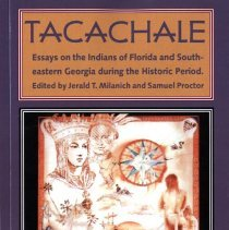 Image of Tacachale:  Essays on the Indians of Florida and Southeastern Georgia during the Historic Period - Book