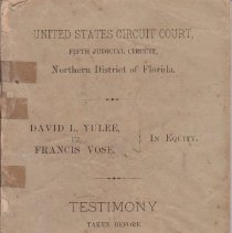 Image of United States Circuit Court, Fifth Judicial Circuit, Northern District of Florida Testimony taken before Joseph H. Durkee, Examiner David L. Yulee vs. Francis Vose In Equity - Book
