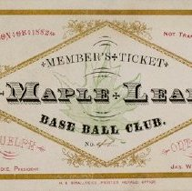 Image of Maple Leaf Base Ball Club Members' Ticket, 1882
