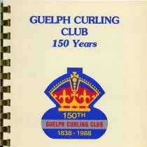 Image of Guelph Curling Club, 150 years, 1938-1988