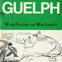 Image of Guelph Water Pollution and Who Causes It, Labour Day 1970