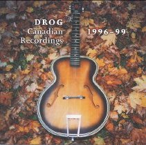 Image of DROG Canadian Recordings 96-99