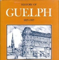 Image of History of Guelph 1827-1927