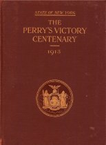 Image of The Perry's victory centenary. Report of the Perrys? victory centennial commission, state of New York. Comp. by George D. Emerson, secretary - J.B. Lyon Company, Printers